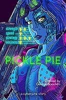 Pickle Pie (Cyberpink #1)