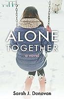 Alone Together: A Novel