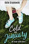 Cold As January (The Tough Ladies, #1)