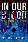 In Our Blood: A Jake Hawksworth Thriller