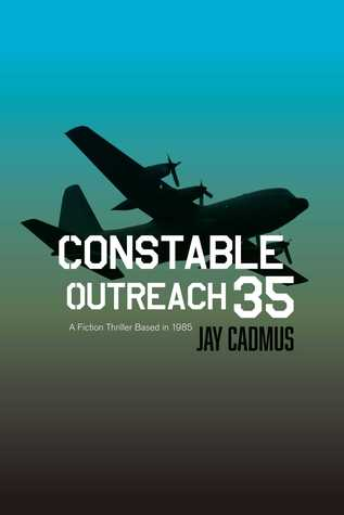 Constable Outreach 35: A Fiction Thriller  Based in 1985