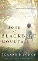 Sons of Blackbird Mountain: A Novel