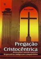 Pregação Cristocêntrica - Restaurando o Sermão Expositivo