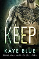 Keep (Romanian Mob Chronicles, #1)