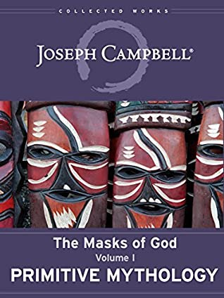 Primitive Mythology The Masks of God Series Volume I - Joseph Campbell