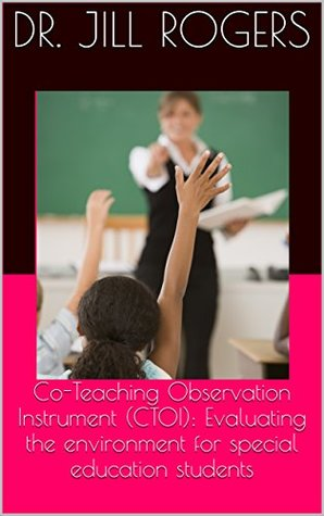 Co-Teaching Observation Instrument (CTOI): Evaluating the environment for special education students