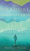 The Gradual Disappearance of Jane Ashland