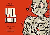 portada del cómic Yo robot, de Raúl Cuadrado