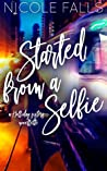 Started From a Selfie (Holliday Sisters #3)