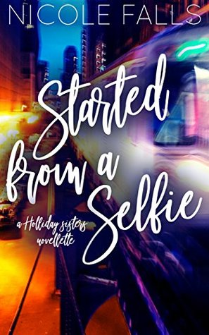 Started From a Selfie by Nicole Falls