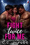 Fight Twice for Me (Fight for Me, #1)