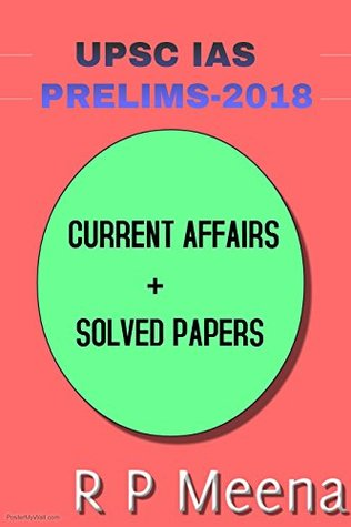 UPSC PRE 2018 CURRENT AFFAIRS & Practice Papers: Civil Services Preliminary Examination