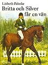 Britta och Silver får en vän by Lisbeth Pahnke