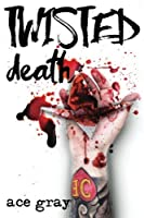 Twisted Death: A Twisted Fairy Tale Book 2