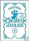 Jacques o Fatalis...