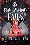 Avenge the Heart (Havenwood Falls High #12)