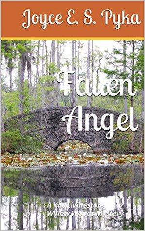 Fallen Angel (Fallen Angel, A Willow Woods Victorian Mystery Book 1)