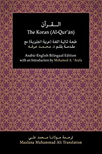 The Koran (Al-Qur'ān): Arabic-English Bilingual Edition with an Introduction by Mohamed A. 'Arafa (Comparative Religion Collection™ Book 2)