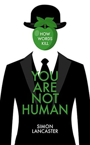 You Are Not Human by Simon Lancaster