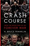 Crash Course: From the Good War to the Forever War