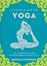 A Little Bit of Yoga: An Introduction to Postures  Practice
