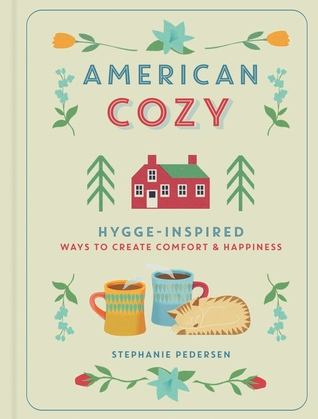 American Cozy: Hygge-Inspired Ways to Create Comfort  Happiness