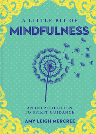 A Little Bit of Mindfulness by Amy Leigh Mercree