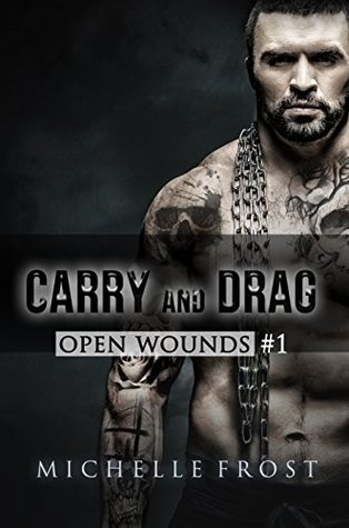 Carry and Drag (Open Wounds, #1)
