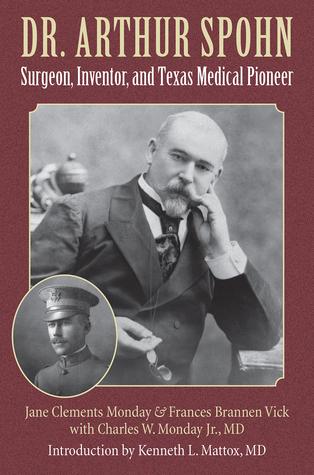 Dr. Arthur Spohn: Surgeon, Inventor, and Texas Medical Pioneer