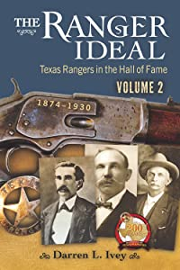 The Ranger Ideal Volume 2: Texas Rangers in the Hall of Fame, 1874-1930