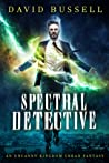 Spectral Detective (Spectral Detective #1)