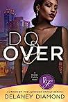 Do Over by Delaney Diamond