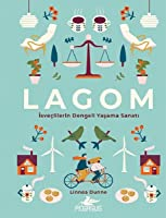 Lagom: İsveçlilerin Dengeli Yaşama Sanatı