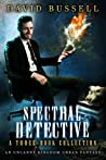 Spectral Detective, A Three-Book Collection (Spectral Detective #1-3)