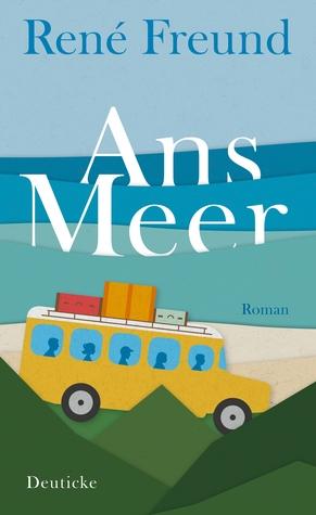 Ans Meer by René Freund
