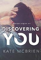 Discovering You (Indigo, #1)