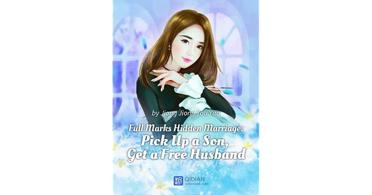 Full Marks Hidden Marriage: Pick Up a Son, Get a Free Husband by