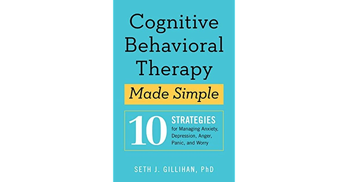 Cognitive Behavioral Therapy Made Simple: 10 Strategies for