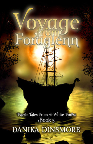 Voyage from Foraglenn  (Faerie Tales from the White Forest #5)