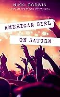 American Girl on Saturn (Saturn, #1)
