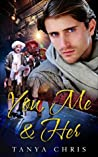 You, Me & Her by Tanya Chris
