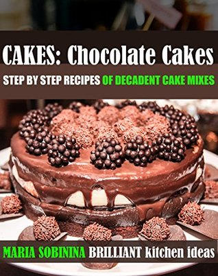 Cool Cakes Chocolate Cakes Step By Step Recipes Of Decadent Cake Birthday Cards Printable Benkemecafe Filternl