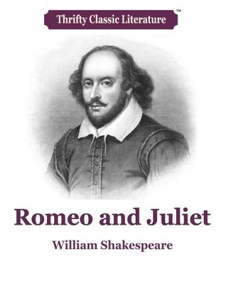 Romeo and Juliet (Thrifty Classic Literature) (Volume 1)