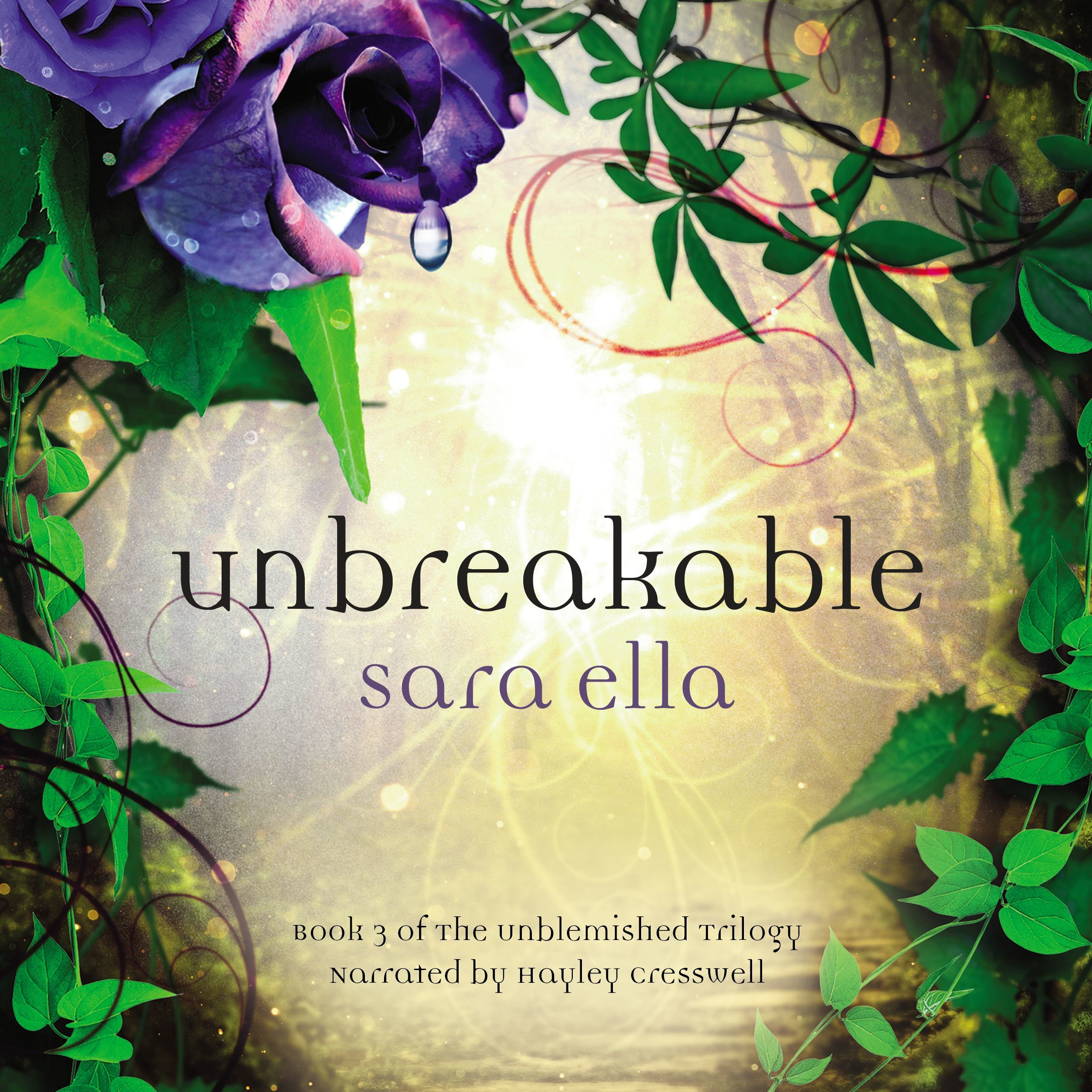 Unbreakable (Unblemished #3) Sara Ella