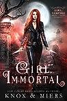 Girl, Immortal (Girl, Vampire, #3)