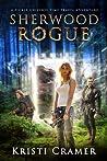 Sherwood Rogue by Kristi Cramer