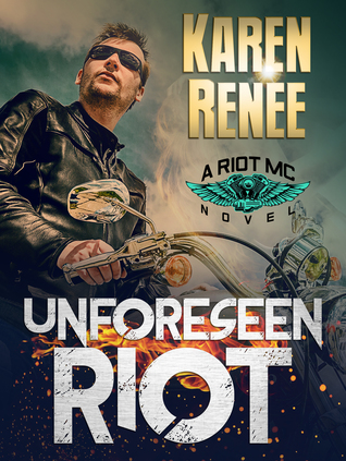 Unforeseen Riot (Riot MC, #1)