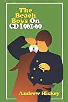 The Beach Boys On CD: Vol 1 - 1961-1969