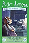 Ada Lace, Take Me to Your Leader (Ada Lace Adventures, #3)