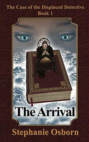 The Arrival by Stephanie Osborn